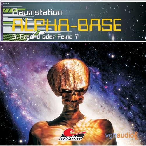 Hoerbuch Raumstation Alpha-Base, Folge 3: Freund oder Feind - James Owen - Gertie Honeck