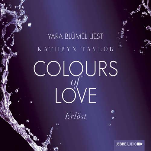 Hoerbuch Erlöst - Colours of Love - Kathryn Taylor - Yara Blümel