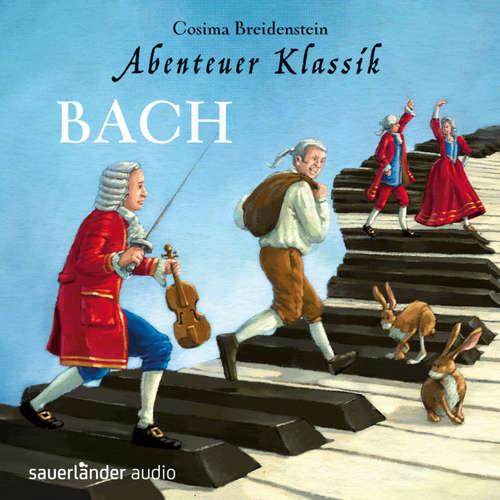 Hoerbuch Abenteuer Klassik, Bach - Cosima Breidenstein - Cosima Breidenstein