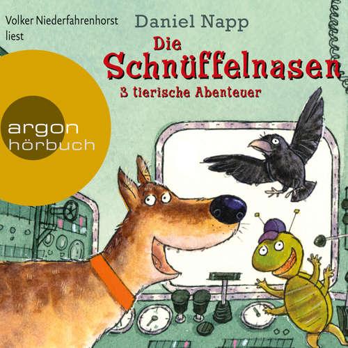 Hoerbuch Die Schnüffelnasen - 3 tierische Abenteuer - Daniel Napp - Volker Niederfahrenhorst