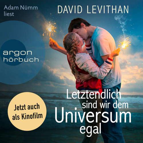 Hoerbuch Letztendlich sind wir dem Universum egal - David Levithan - Adam Nümm