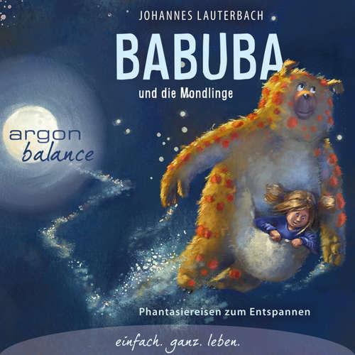 Hoerbuch Babuba und die Mondlinge - Phantasiereisen zum Entspannen und Einschlafen - Johannes Lauterbach - Johannes Lauterbach