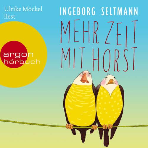 Hoerbuch Mehr Zeit mit Horst - Ingeborg Seltmann - Ulrike Möckel