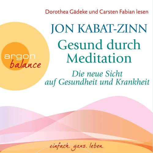 Gesund durch Meditation - Die neue Sicht auf Gesundheit und Krankheit