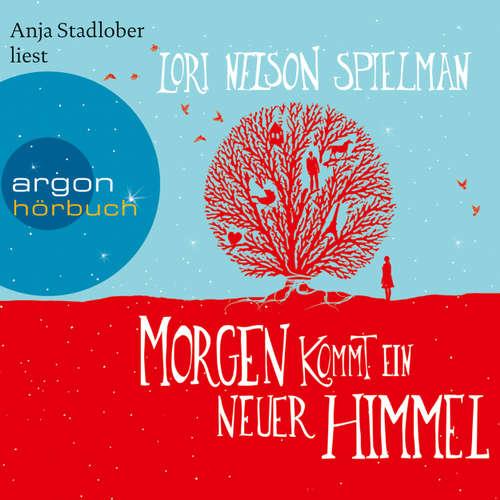 Hoerbuch Morgen kommt ein neuer Himmel - Lori Nelson Spielman - Anja Stadlober