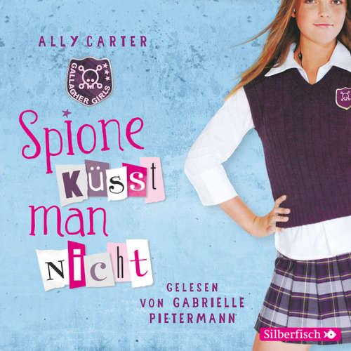 Spione küsst man nicht - Gallagher Girls 1