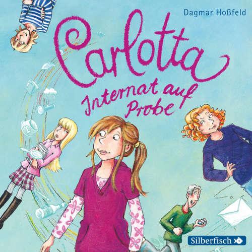 Carlotta, 1: Internat auf Probe