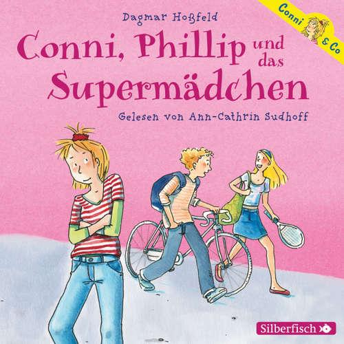 Conni & Co, 7: Conni, Phillip und das Supermädchen