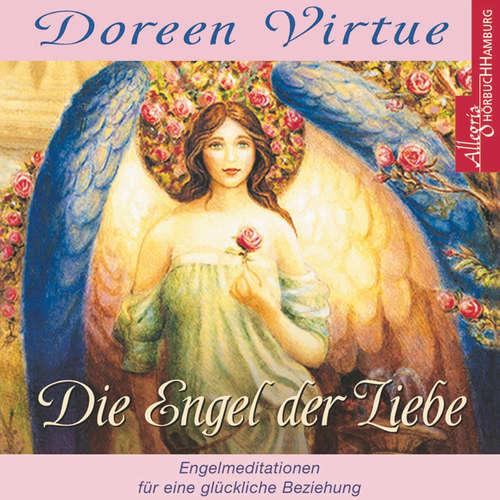 Die Engel der Liebe  - Himmlische Hilfe für Ihr Liebesleben