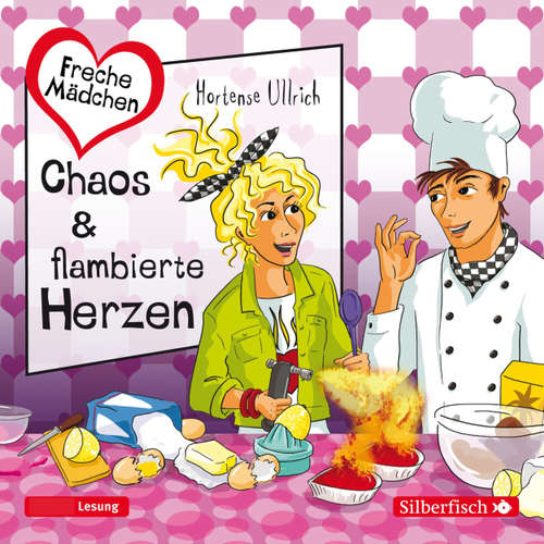 Chaos & flambierte Herzen - Freche Mädchen