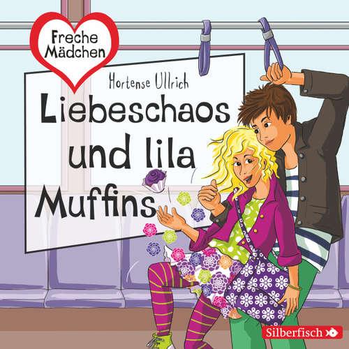 Liebeschaos und lila Muffins - Freche Mädchen