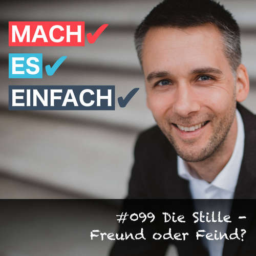 #099 Die Stille - Freund oder Feind?