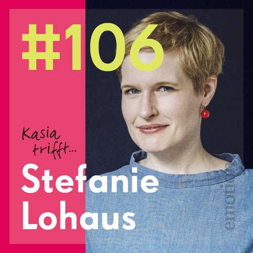 106. Stefanie Lohaus, Journalistin und Autorin