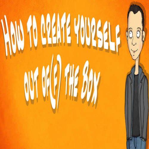 How to create yourself out of the Box