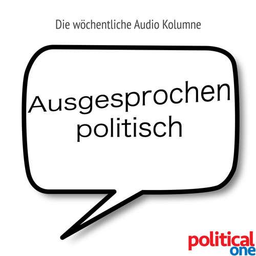 Ausgesprochen politisch