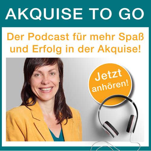akquise-to-go der Podcast für Kundengewinnung & Verkauf