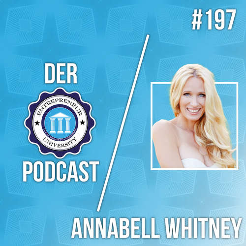 #197 - Annabell Whitney - Vom Rockstar zur Keynote Speakerin!