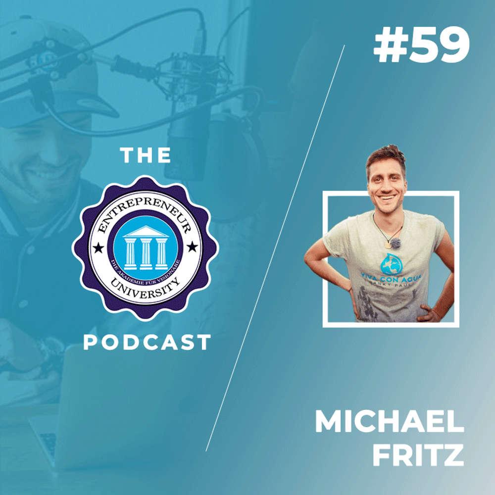 """#59 - Michael Fritz - Gründer einer der größten Charity Vereine Deutschlands """"Viva con Agua"""""""