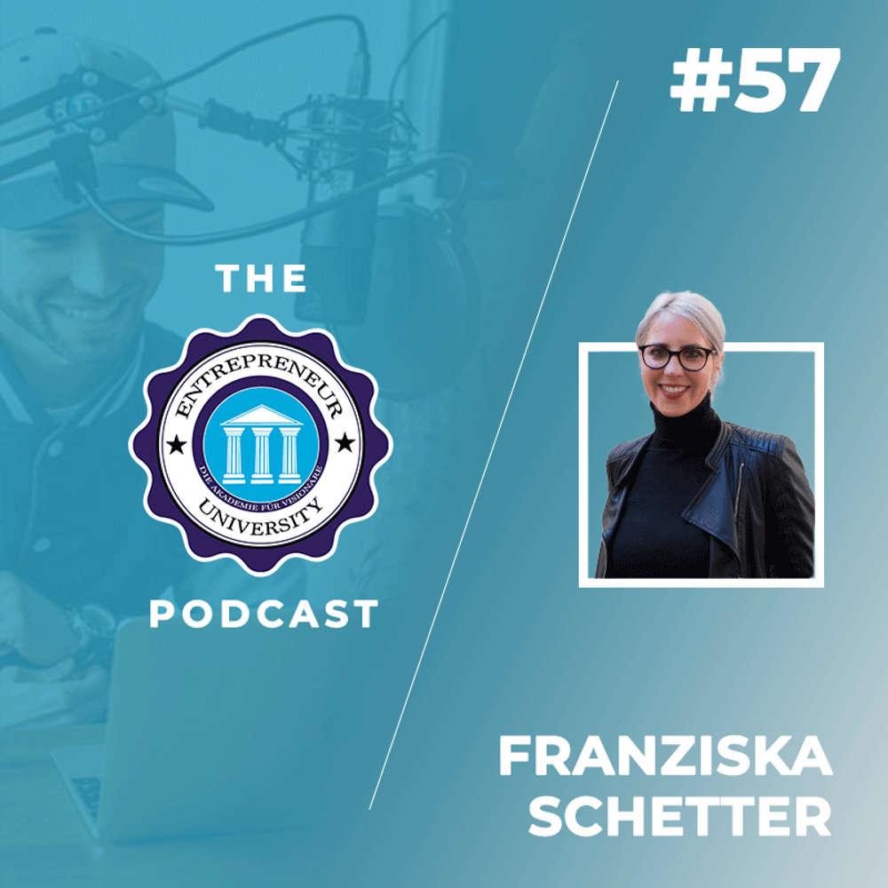 #57 - Franziska Schetter - Eine der smartesten Founderinnen Deutschlands erklärt dir, wie du dein eigenes Food Start up aufbauen kannst!