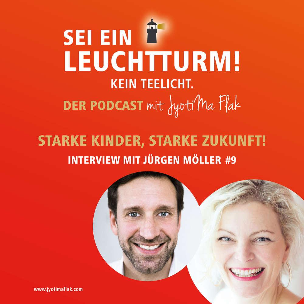 Starke Kinder, starke Zukunft! Interview mit Jürgen Möller #9