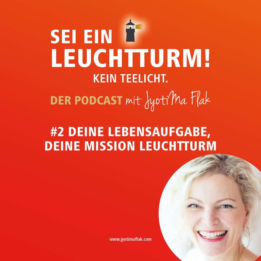 Deine Lebensaufgabe, deine Mission Leuchtturm