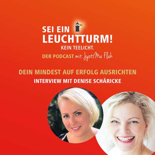 Dein Mindset auf Erfolg ausrichten, Interview mit Denise Schäricke
