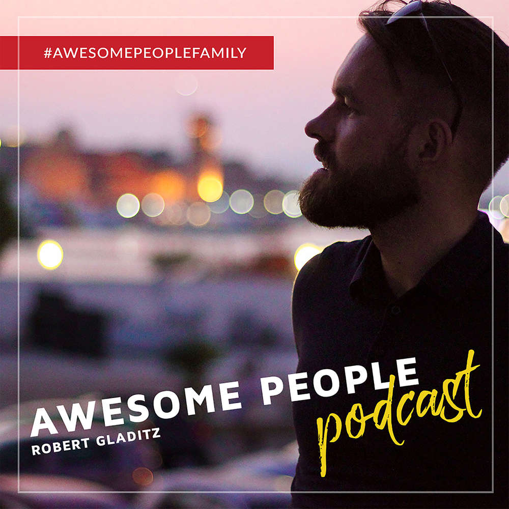 AWESOME PEOPLE Podcast | Real Life Case Studies & echte Insights | Entrepreneurship, Mindset & Erfolg