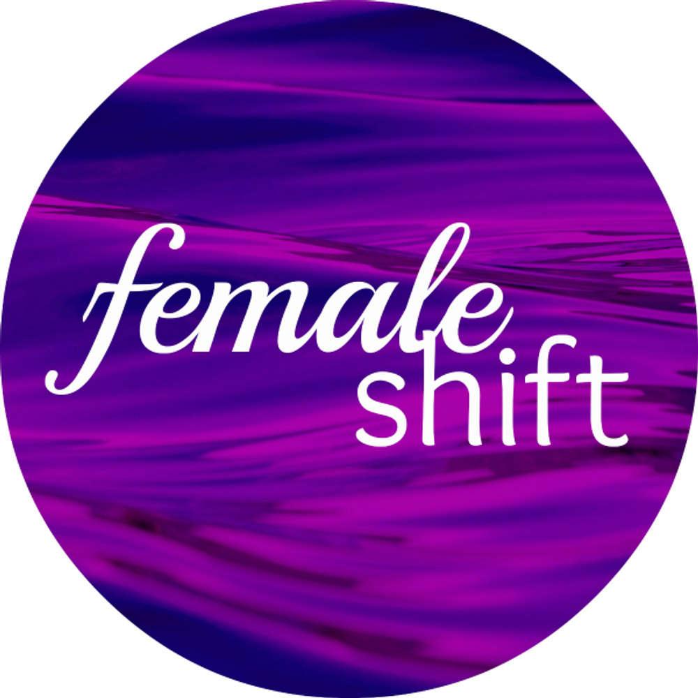 femaleshift#4 - Zeig dICH & Deine Weiblichkeit