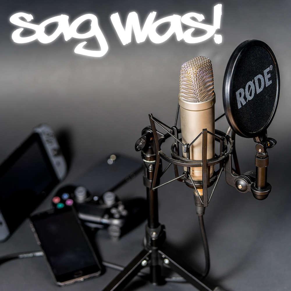 Sag was! Podcast