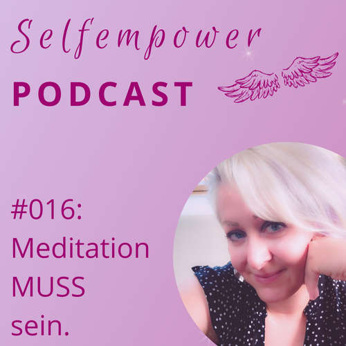 #016: Meditation MUSS sein!