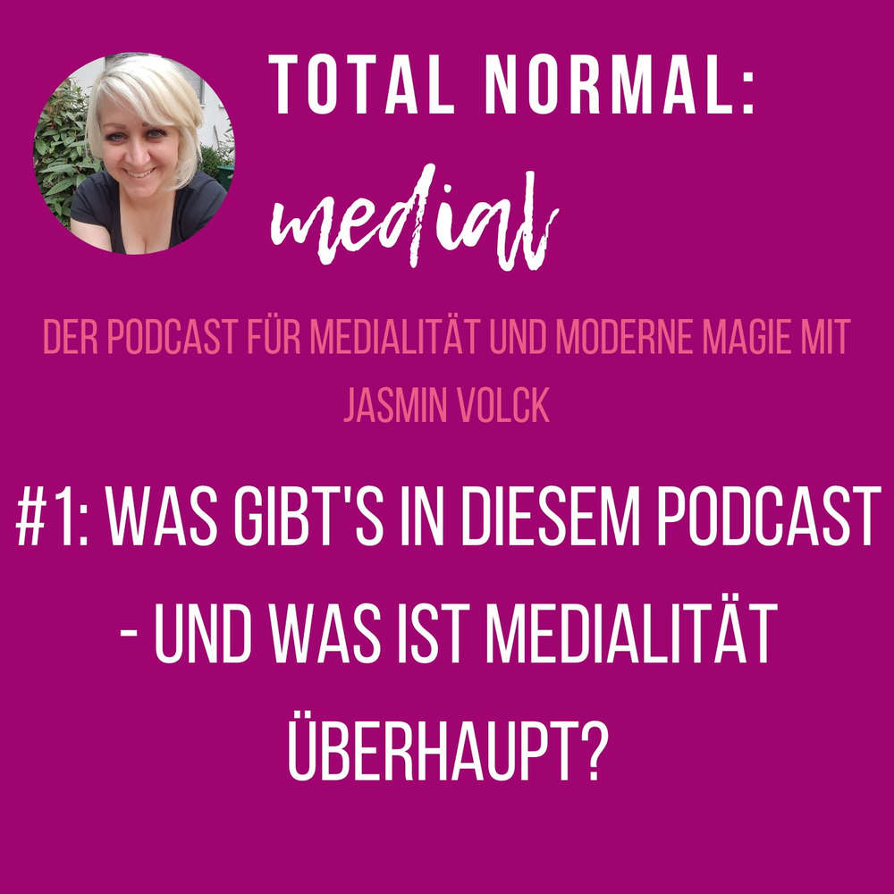 #001: Was gibt's in diesem Podcast - und was ist Medialität überhaupt?