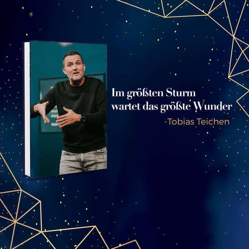 Weihnachten neu erleben: Im größten Sturm wartet das größte Wunder | Tobias Teichen