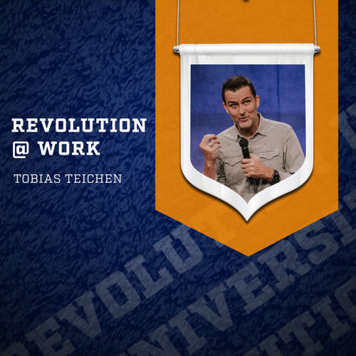 Revolution University: Revolution @ Work | Tobias Teichen