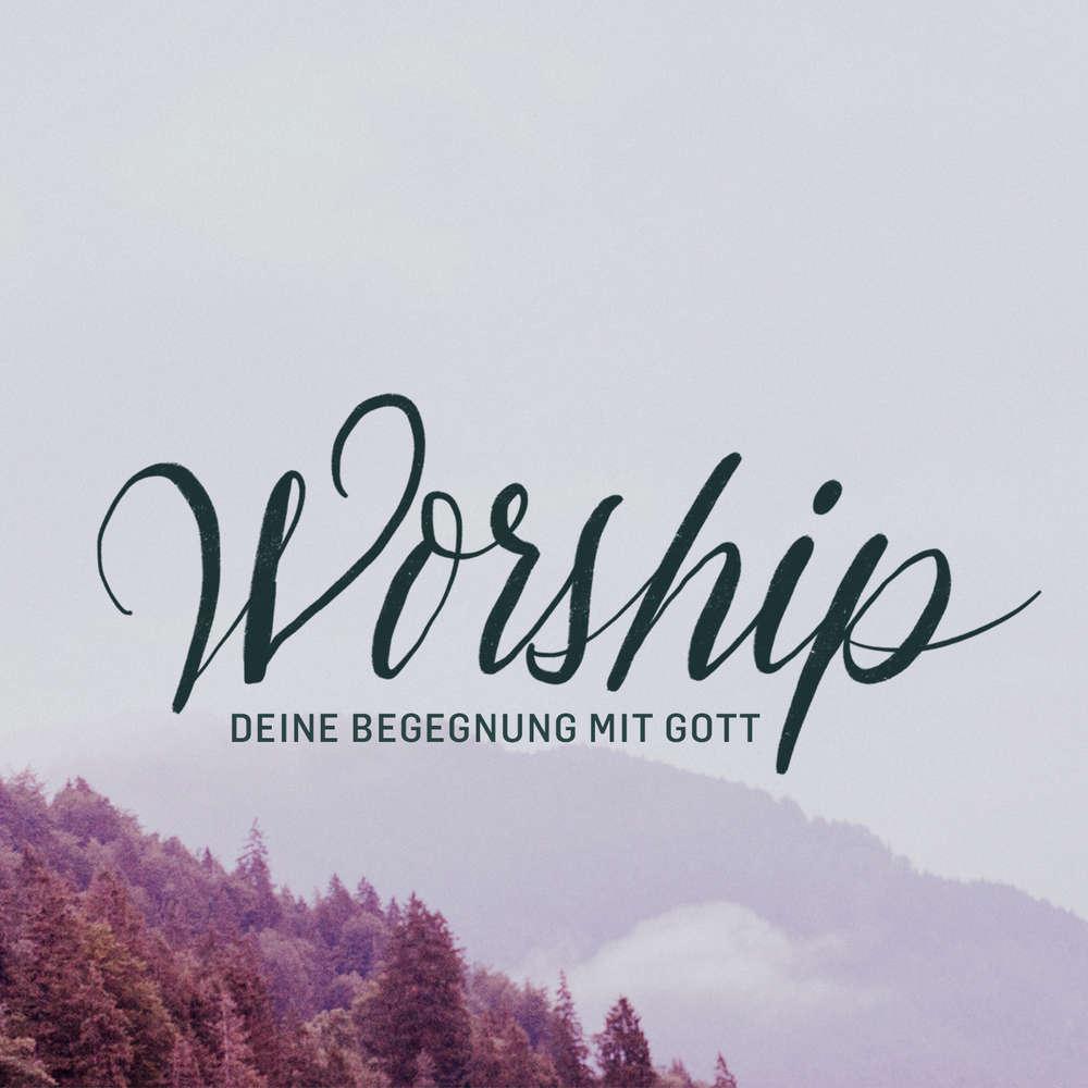 Worship - Wie Worship dein Herz verändert - Eine Predigt mit Tobias Teichen