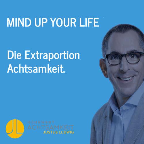 """""""mind-up your life"""" – neue Wege im achtsamen Miteinander gehen!"""