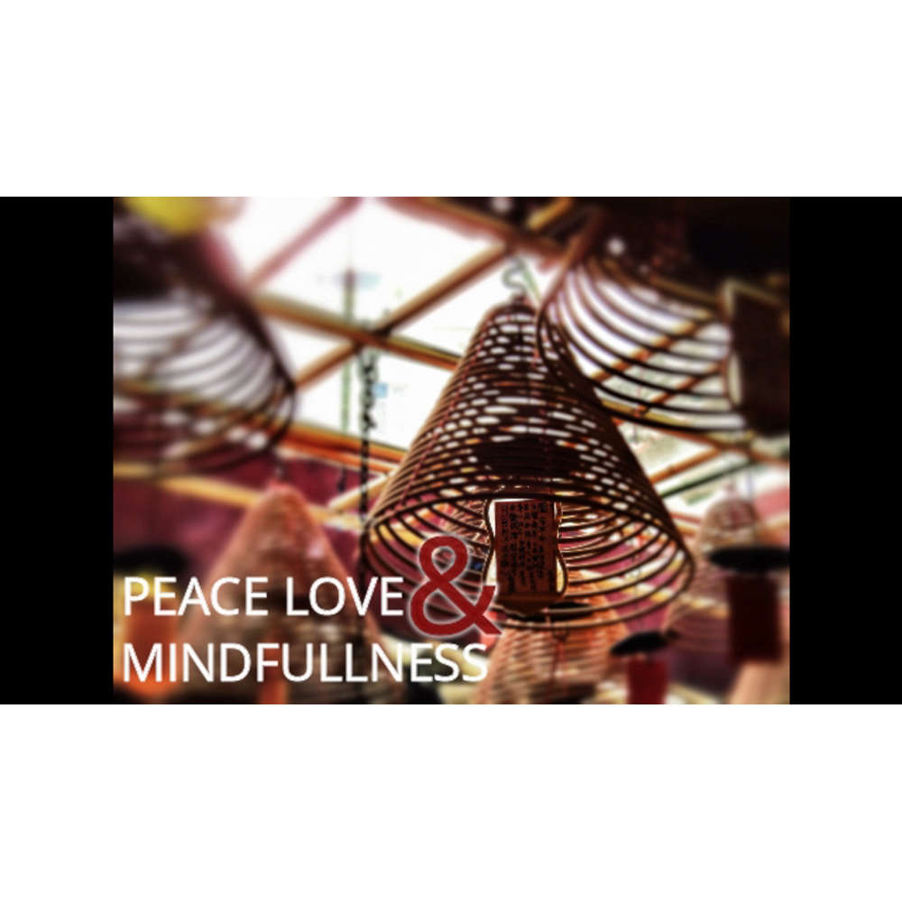 Peace Love & Mindfullness