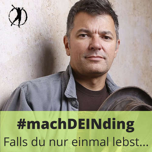 #machDEINding - Falls du nur einmal lebst...