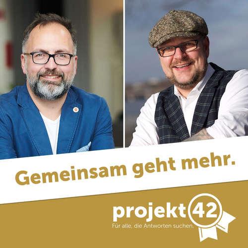 Folge 404 Projekt42 - Gemeinsam geht mehr - Netzwerken mit Zukunft