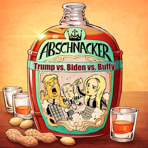 Trump vs. Biden vs. Buffy – Abschnacker #026