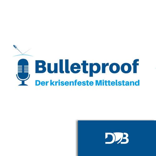 Bulletproof - Der krisenfeste Mittelstand