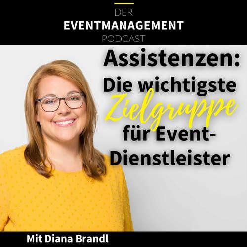 """Assistenzen: Die wichtigste Zielgruppe für Eventdienstleister"""" Mit Diana Brandl"""