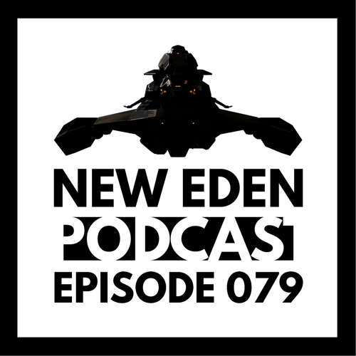 New Eden Podcast #79 – All about that Base