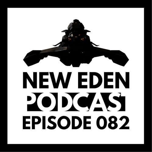 New Eden Podcast #82 – Bitte kaufen Sie ihre Tickets…
