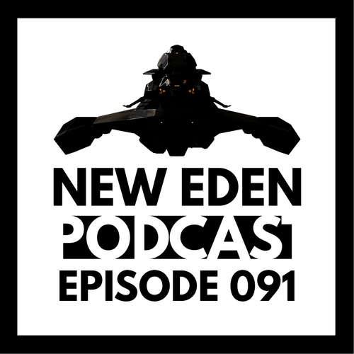 New Eden Podcast #91 – Arbeit Arbeit – Part 2