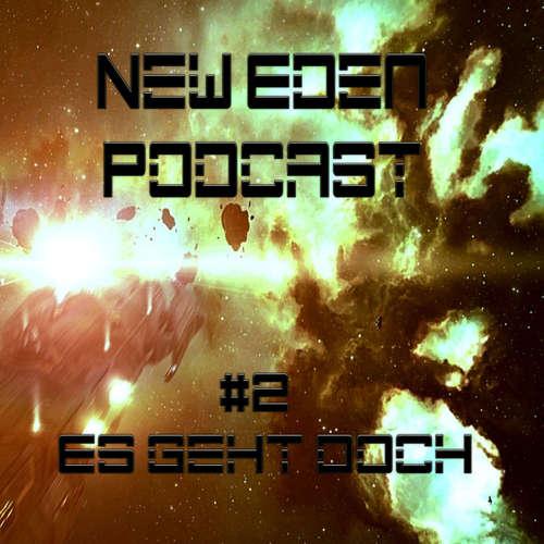 New Eden Podcast #2 – Es geht doch
