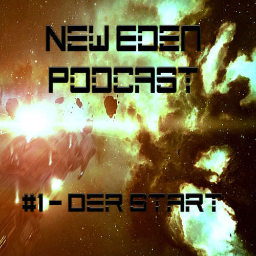 New Eden Podcast #1 – Der Start
