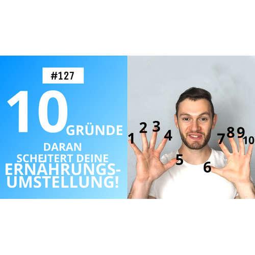 Die TOP 10 Gründe, weshalb deine ERNÄHRUNGSUMSTELLUNG SCHEITERT | #127