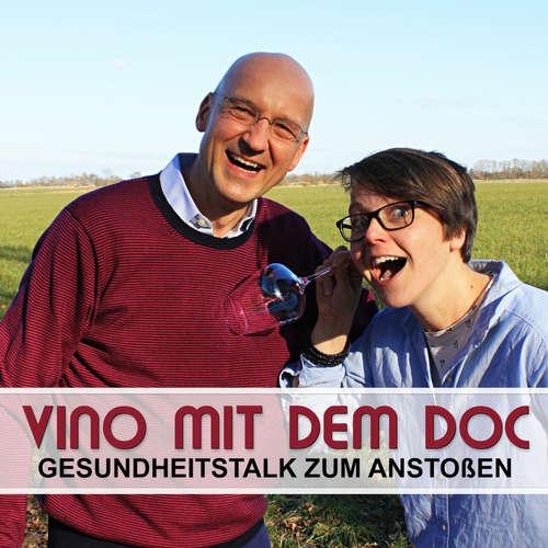 #37 Vino mit dem Doc - Schluss Aus Vorbei - der Gesundheitstalk zum Anstoßen