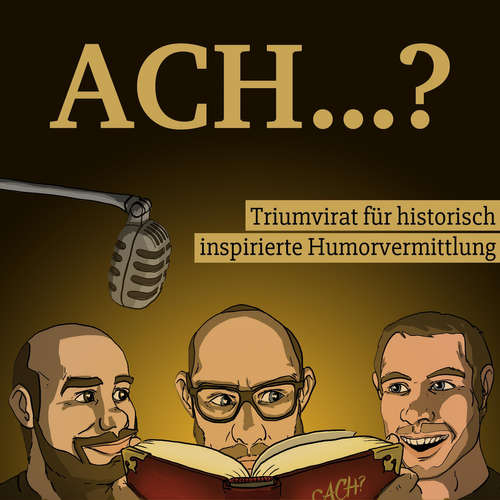 Ach? Triumvirat für historisch inspirierte Humorvermittlung