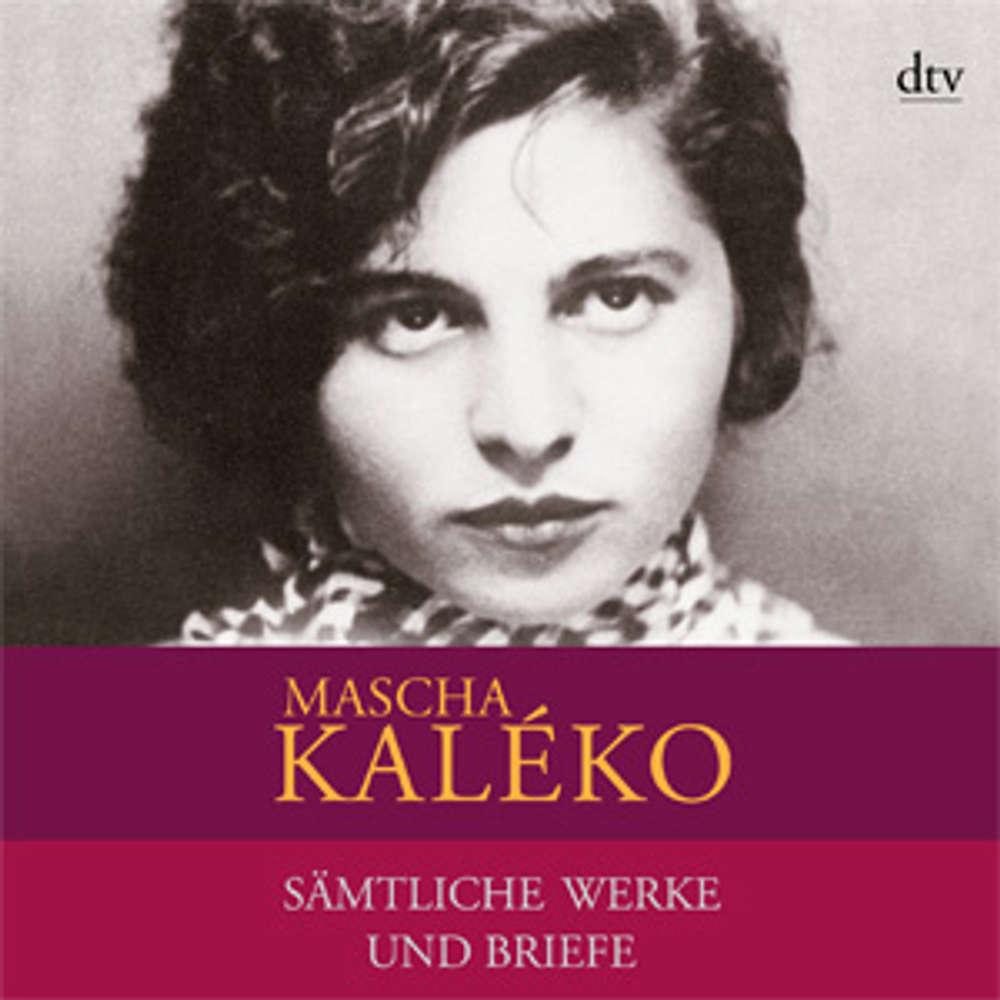 Mascha Kaléko: Mein Lied geht weiter